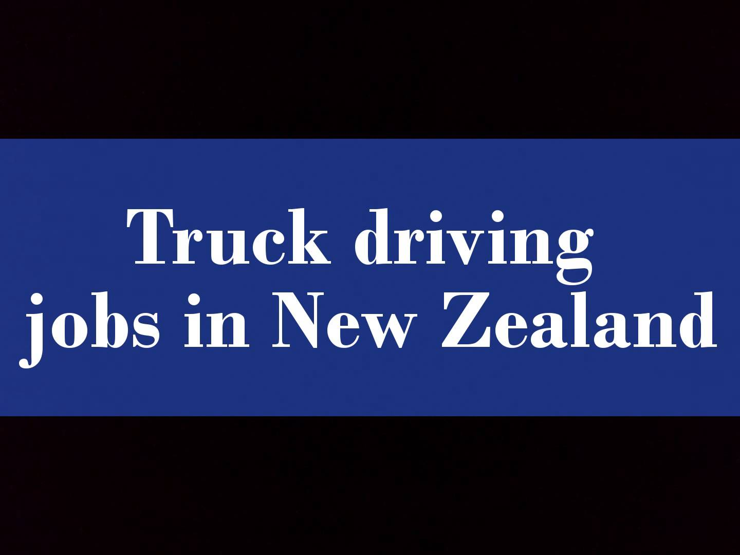 Truck driving jobs in New Zealand | MyJob News